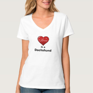 Love is a Dachshund T-shirts