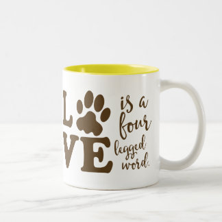Love is a Four Legged Word Animal Lover Two-Tone Coffee Mug