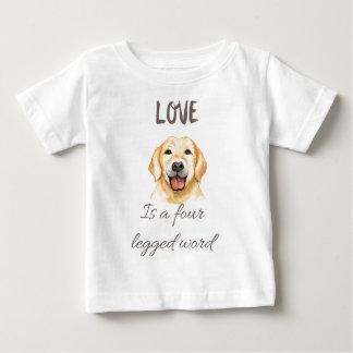 Love is a four legged word baby T-Shirt