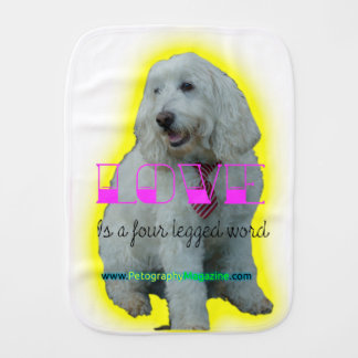 Love is a four legged word burp cloth