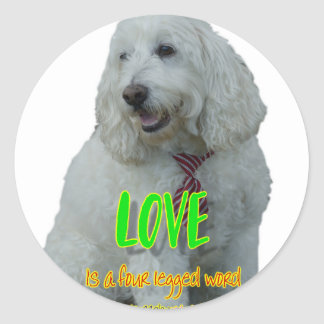 Love is a four legged word classic round sticker
