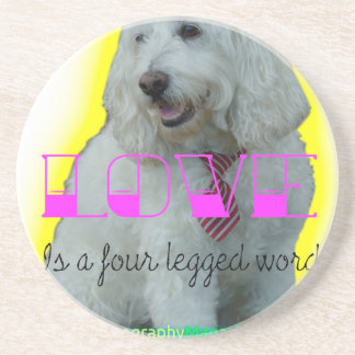 Love is a four legged word coaster