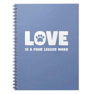 Love is a Four Legged Word Notebook