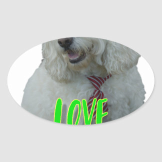 Love is a four legged word oval sticker