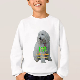 Love is a four legged word sweatshirt