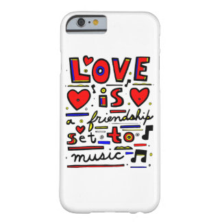 """Love is a Friendship Set to Music"" Phone Case"