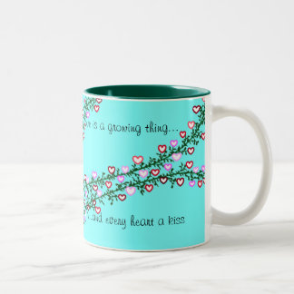 Love is a growing thing...and every hdeart a kiss Two-Tone coffee mug