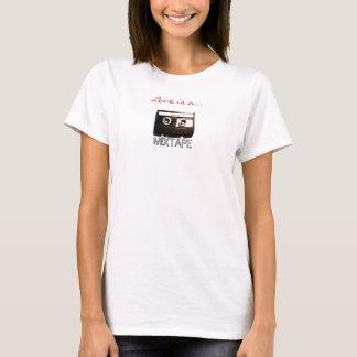 Love is a MIXTAPE (w/customizable tape label!) T-Shirt
