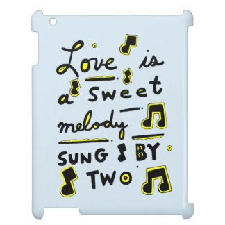"""""""Love is a Sweet Melody, Sung by Two"""" iPad Case"""