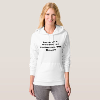Love is a System of Damaging the Brian p44 Hoodie