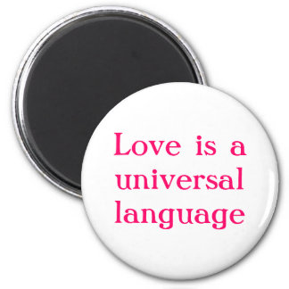 Love is a universal language magnet
