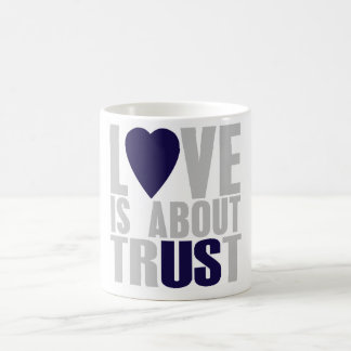 Love is about Trust Coffee Mug