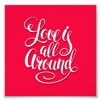 Love Is All Around Script Lettering Pink Photo Print