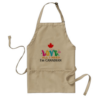 Love is All I Need -  I'm Canadian Standard Apron