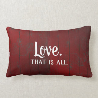 Love is all. Red Rustic Boards Lumbar Pillow