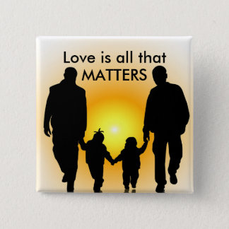 Love is all that Matters, Gay Parents Family Pin