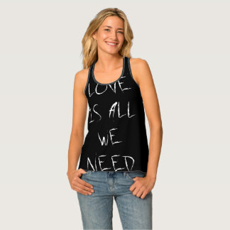 Love is all we need, black white Top Tank Top