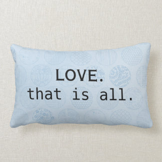 Love is all you need/ Blue Circles Lumbar Pillow