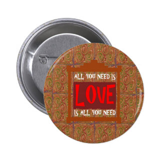 Love is ALL you need - wisdom words quote saying Buttons