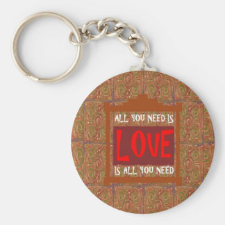 Love is ALL you need - wisdom words quote saying Keychains