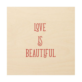 Love is beautiful wood wall poster wood canvas