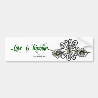 Love is Bipolar Bumper Sticker