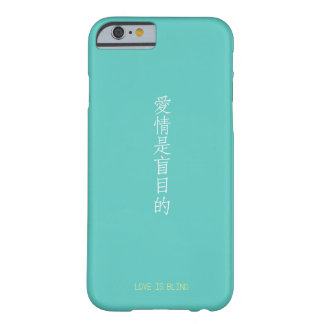 Love is blind Chinese translation Barely There iPhone 6 Case