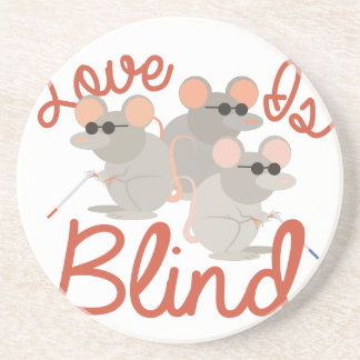 Love Is Blind Coaster