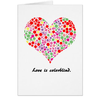 Love is colorblind. Greeting Card