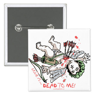 Love is Dead to Me Anti Love Gear 2 Inch Square Button
