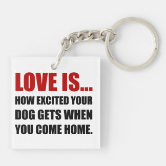 Love Is Dog Excited Come Home Double-Sided Square Acrylic Keychain