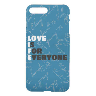 Love Is For Everyone iPhone 7 Plus Case