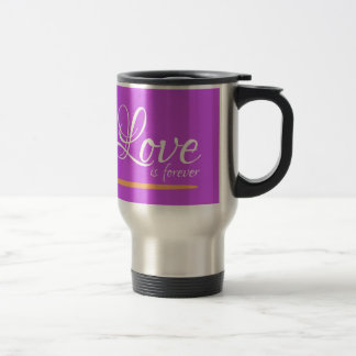 Love is forever travel mug