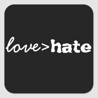Love is Greater than Hate Sticker