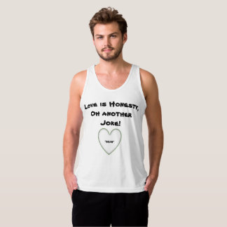 Love is Honesty, Oh another Joke p113 Tank Top