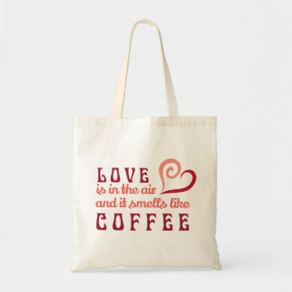 Love is in the Air, and it smells like coffee Tote