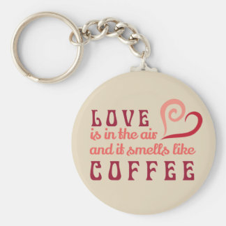 Love is in the Air & it smells like coffee Keychai Keychain