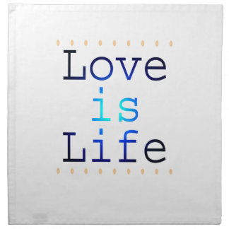 Love is Life Text Napkins