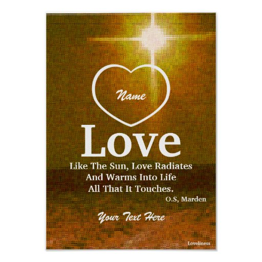Love Is Like The Sun Poster-Customize Poster