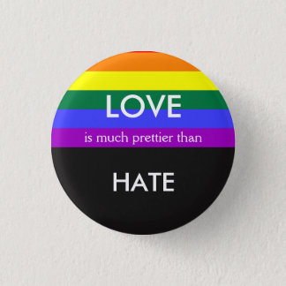 Love is Much Prettier then Hate Gay Pride Equality 1 Inch Round Button