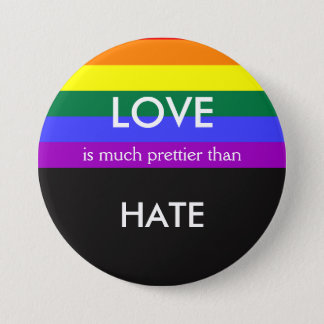 Love is Much Prettier then Hate Gay Pride Equality 3 Inch Round Button