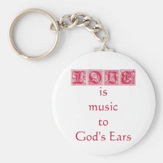 """Love is music to God's Ears"" Keychain"