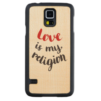Love Is My Religion Maple Galaxy S5 Slim Case