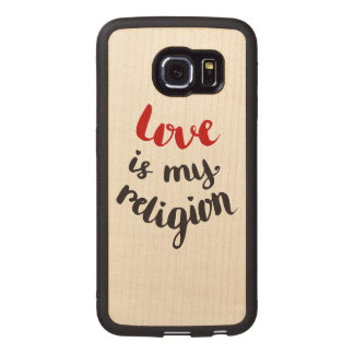 Love Is My Religion Wood Phone Case