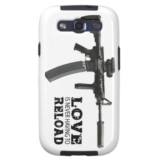 Love is Never Having To Reload AR-15 Samsung Galaxy SIII Covers