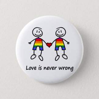 Love is Never Wrong 2 Inch Round Button