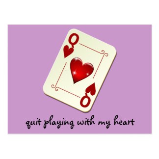 Love is Not a Card Game Quit Playing with My Heart Postcard