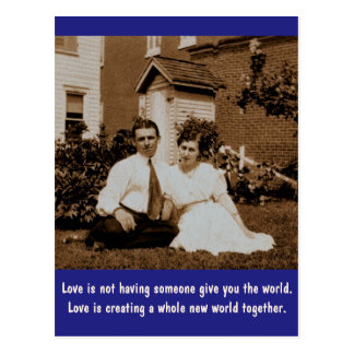 Love is not having someone give you the world... postcard