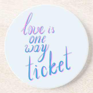 Love is one way ticket coaster