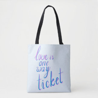 Love is one way ticket tote bag